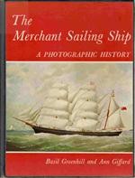 The Merchant Sailing Ship, A Photographic History, Basil Greenhill and Ann Giffard